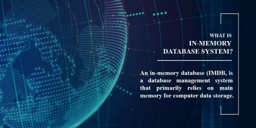 What is In-Memory Database System? Why do you need it?