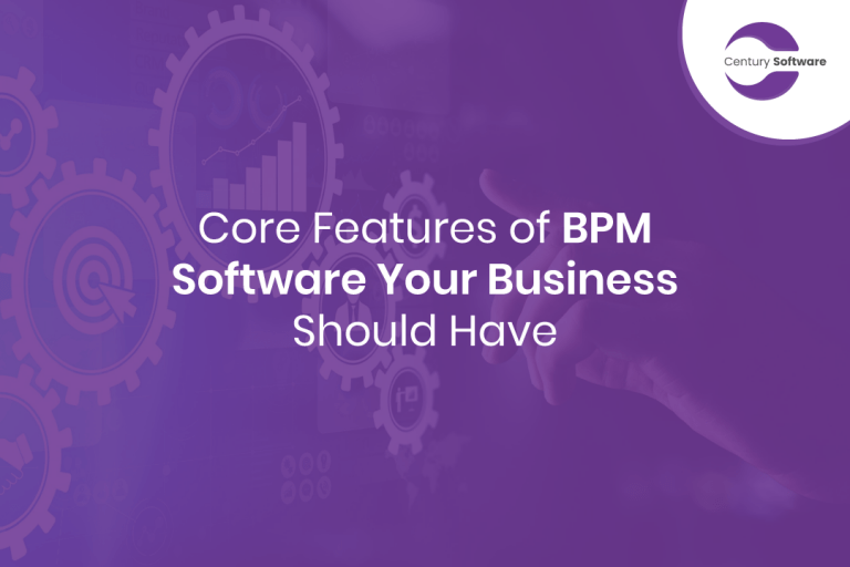 Core Features of BPM Software Your Business Should Have